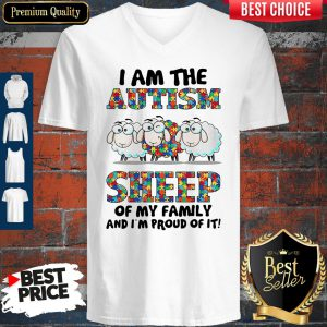 Good I Am The Autism Sheep Of My Family And I'm Proud Of It ShirtGood I Am The Autism Sheep Of My Family And I'm Proud Of It V-Neck