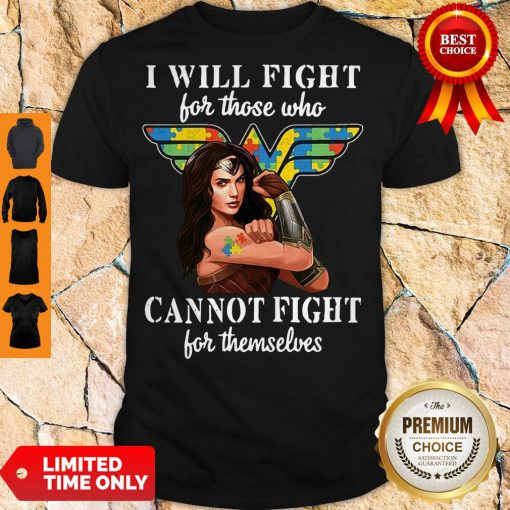 Good I Will Fight For Those Who Cannot Fight For Themselves Shirt