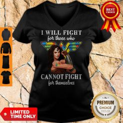 Good I Will Fight For Those Who Cannot Fight For Themselves V-Neck