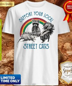 Good Raccoon Support Your Local Street Cats Shirt