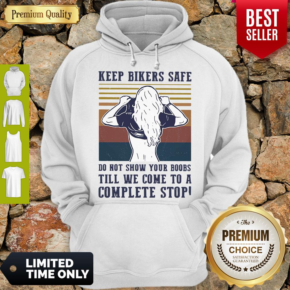 Keep Bilers Safe Do Not Show Your Boobs Till We Come To A Complete Stop Girl Vintage Hoodie
