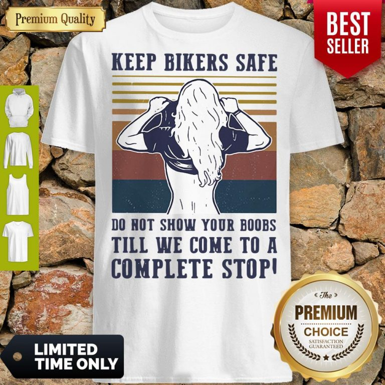 Keep Bilers Safe Do Not Show Your Boobs Till We Come To A Complete Stop Girl Vintage Shirt