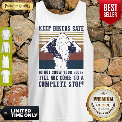 Keep Bilers Safe Do Not Show Your Boobs Till We Come To A Complete Stop Girl Vintage Tank Top