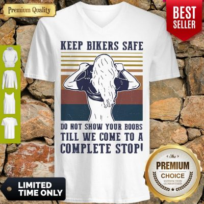 Keep Bilers Safe Do Not Show Your Boobs Till We Come To A Complete Stop Girl Vintage V-Neck