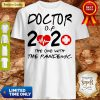 Nice Doctor Of 2020 The One With The Pandemic Shirt
