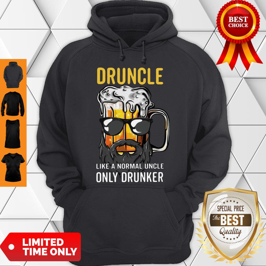 Nice Druncle Like A Normal Uncle Only Drunker Shirt Classic Hoodie