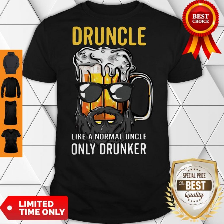Nice Druncle Like A Normal Uncle Only Drunker Shirt Classic Shirt