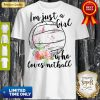 Pretty Im Just A Girl Who Loves Netball Shirt