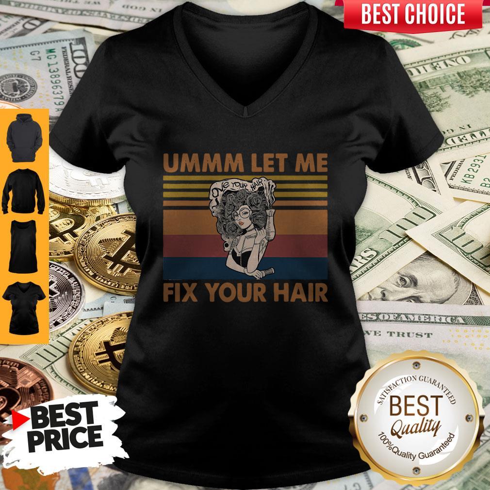 Pretty Ummm Let Me Fix Your Hair Vintage V-Neck