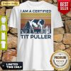 Pro Cow I Am A Certified Tit Puller Vintage Shirt