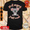 Pro Koala Not Angry Just Mad Shirt