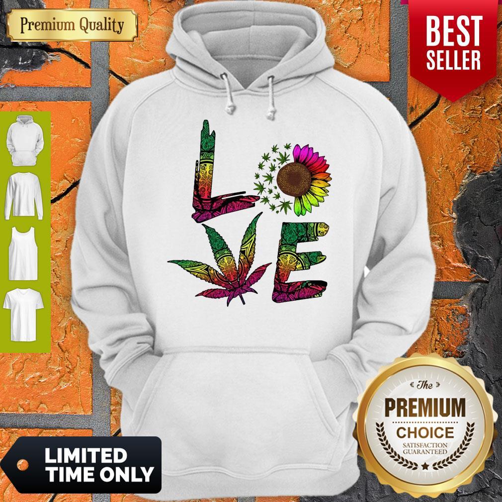 Pro Love Sunflower And Weed Cannabis Marijuana Hoodie
