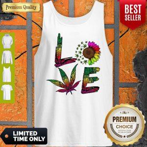 Pro Love Sunflower And Weed Cannabis Marijuana Tank Top