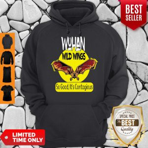 Pro Wuhan Wild Wings So Good It's Contagious Hoodie