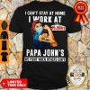 Strong Woman Face Mask I Can't Stay At Home I Work At Papa John's We Fight When Others Can't Shirt