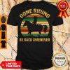 Top Girl Gone Riding Be Back Whenever Vintage Shirt