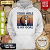 Top Golf Your Hole Is My Goal Vintage Hoodie