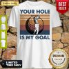 Top Golf Your Hole Is My Goal Vintage Shirt