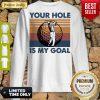 Top Golf Your Hole Is My Goal Vintage Sweatshirt
