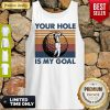 Top Golf Your Hole Is My Goal Vintage Tank Top