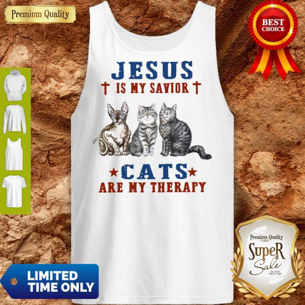 Top Jesus Is My Savior Cats Are My Therapy Tank Top