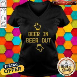 Beautiful Beer In Beer Out V-neck