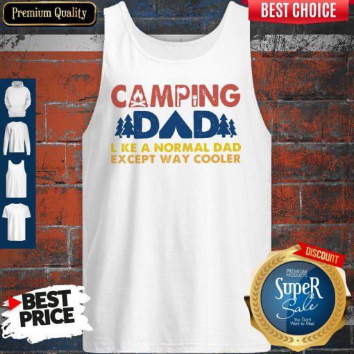 Cute Vintage Camping Dad Like A Normal Dad Except Way Cooler ShirtCute Vintage Camping Dad Like A Normal Dad Except Way Cooler Tank Top