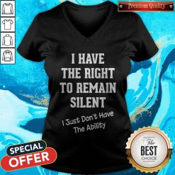 Funny I Have The Right To Remain Silent V-neck
