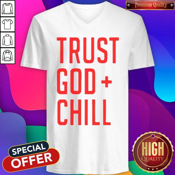 Funny Trust God Chill V-neck