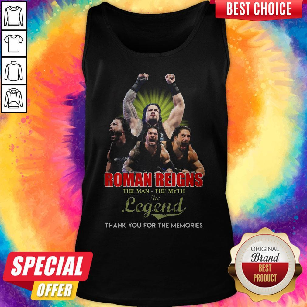 Good Roman Reigns The Man The Myth The Legend Thank You For The Memories Tank Top
