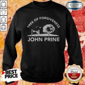 Good Tree Of Forgiveness John Prine Sweatshirt