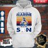 He Is Not Just A Marine He Is My Son Veteran Vintage Hoodie