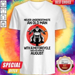 Hot Never Underestimate An Old Man With A Motorcycle Who Was Born In August Moon V-neck