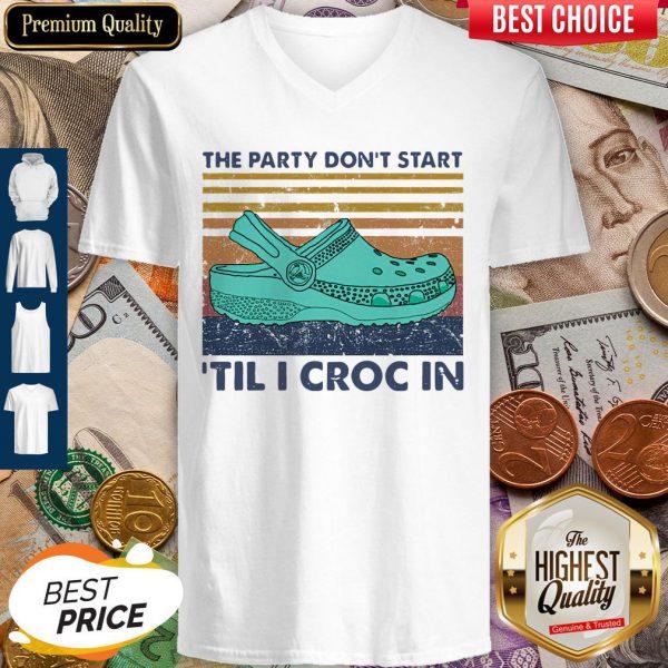 Hot The Party Don't Start 'Til I Croc In Vintage V-neck