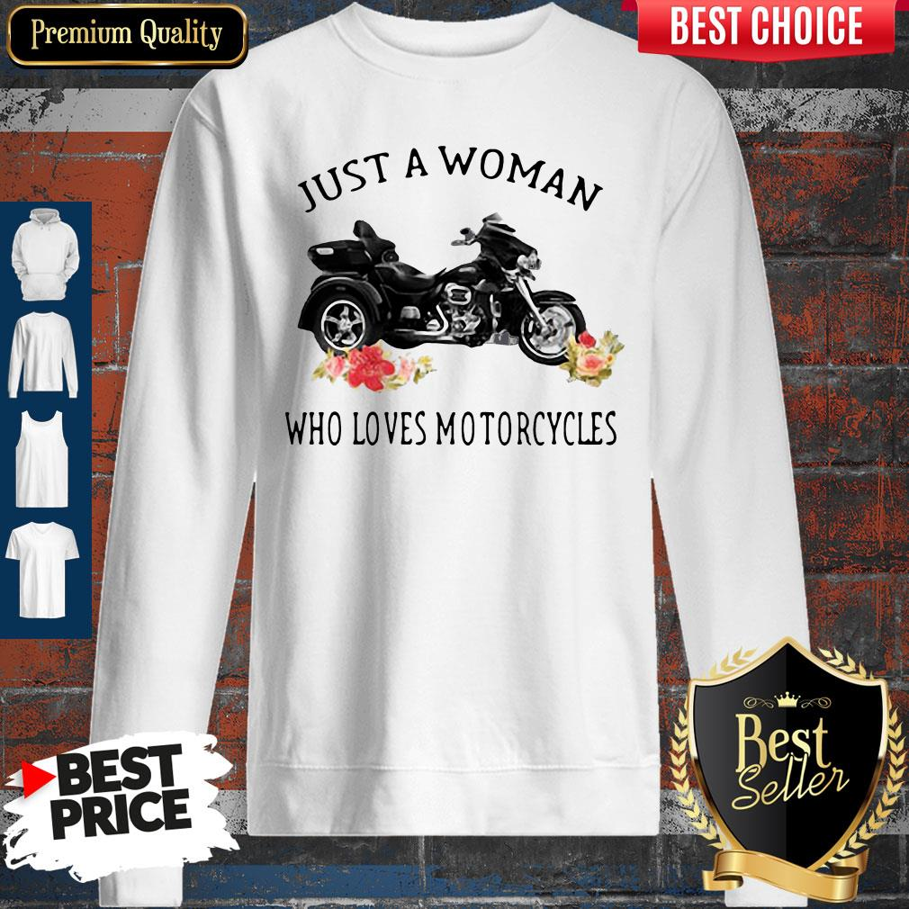 Just A Woman Who Loves Motorcycles Sweatshirt