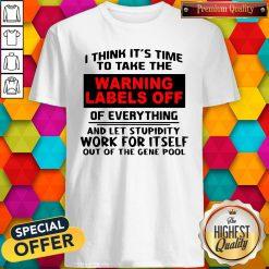 Nice Let Stupidity Work Shirt