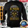Nice Never Underestimate A Man With Scouting Skills Sweatshirt