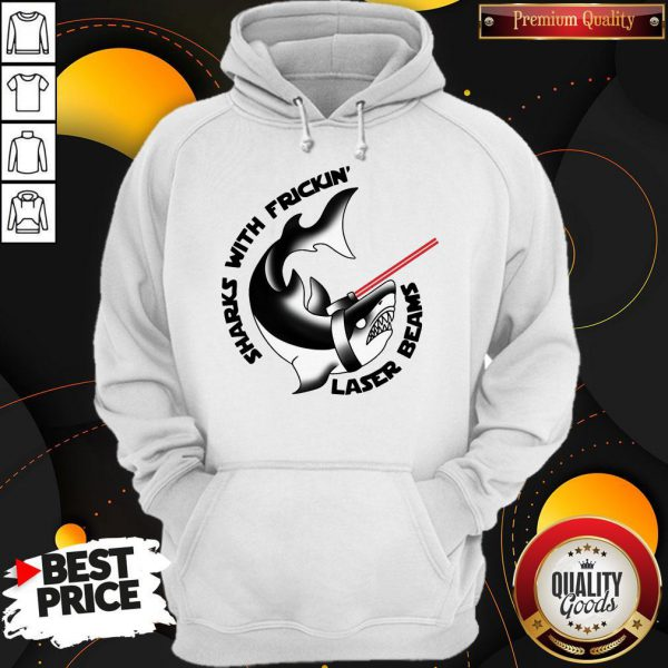 Nice Sharks With Frickin' Laser Beams Hoodie