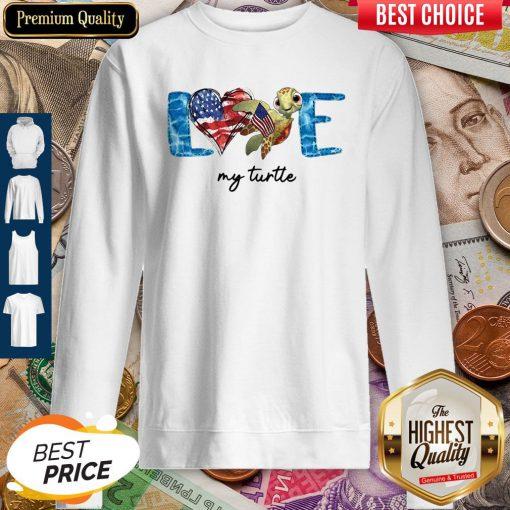 Premium Love My Turtle American Sweatshirt