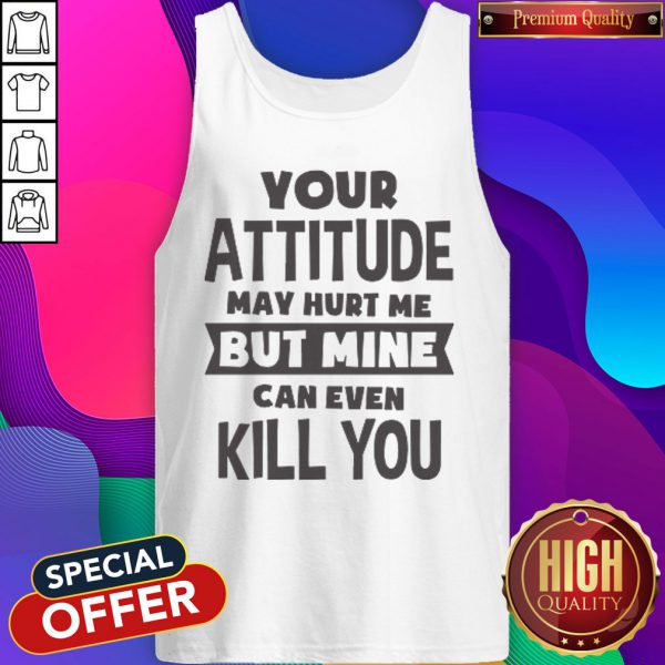Pretty My Attitude Can Even Kill You Tank Top