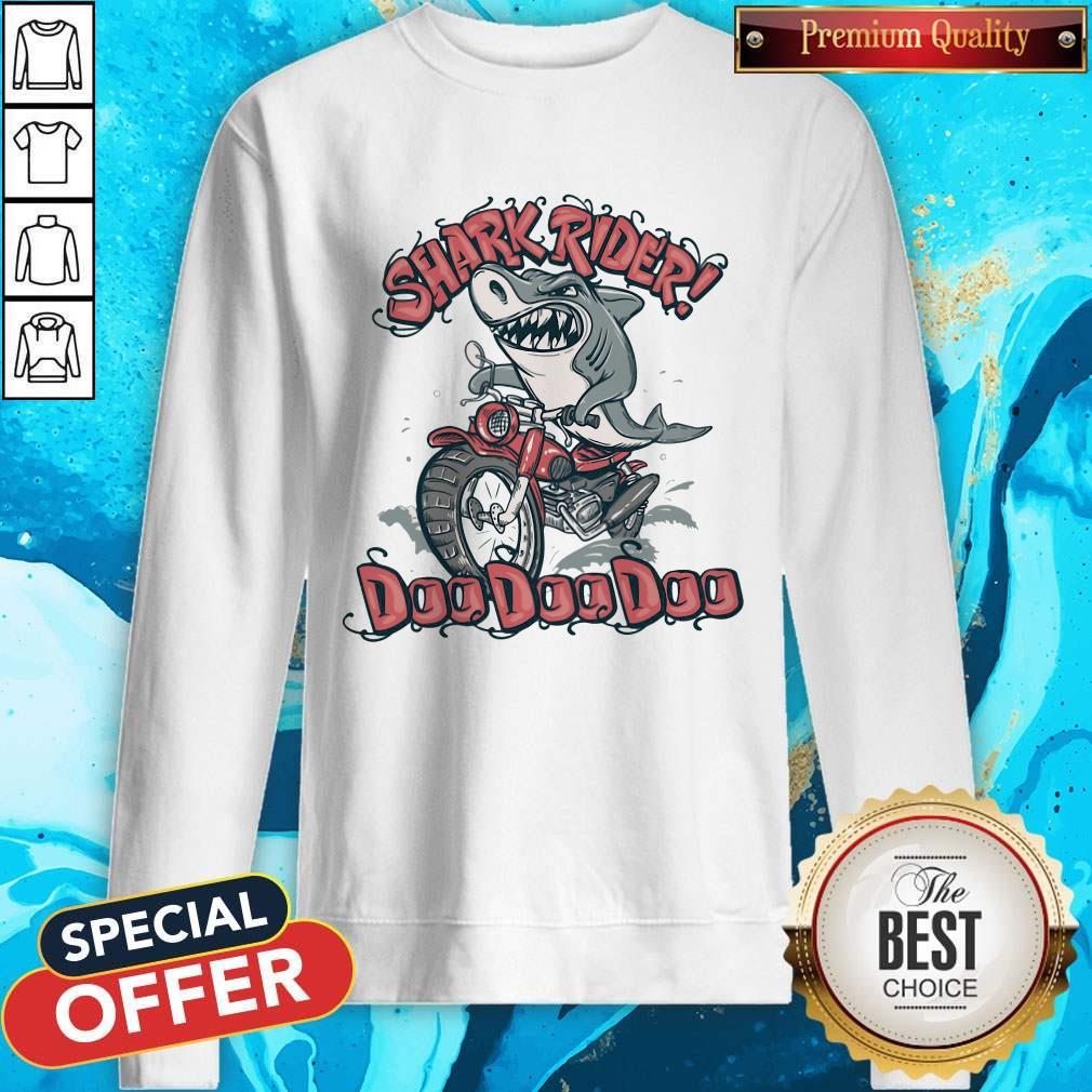 Pretty Shark Rider Doo Doo Doo Sweatshirt