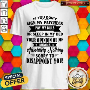 Pretty Your Opinion Of Me Means Shirt