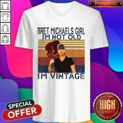 Pro Bret Michaels Girl I'm Not Old I'm Vintage V-neck