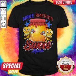 Top Bee Make America Sweet Again 4th Of July American Flag Shirt