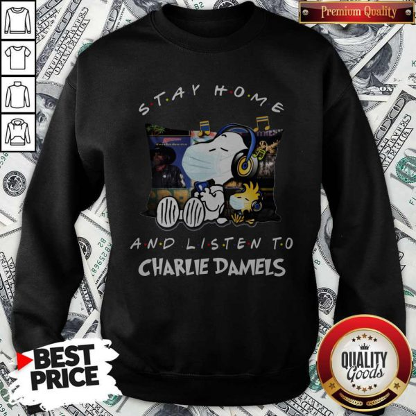 Cute Snoopy Face Mask Stay Home And Listen To Charlie Daniels Sweatshirt