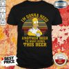 Cute The Simpson I'm Gonna Need Another Beer To Wash Down This Beer Vintage Shirt