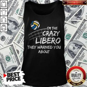 Cute Volleyball Im The Crazy Libero They Warned You About Tank Top