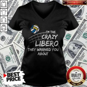 Cute Volleyball Im The Crazy Libero They Warned You About V-neck
