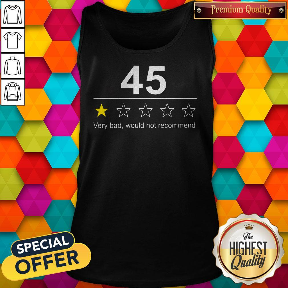 Funny 45 Very Bad Would Not Recommend Tank Top