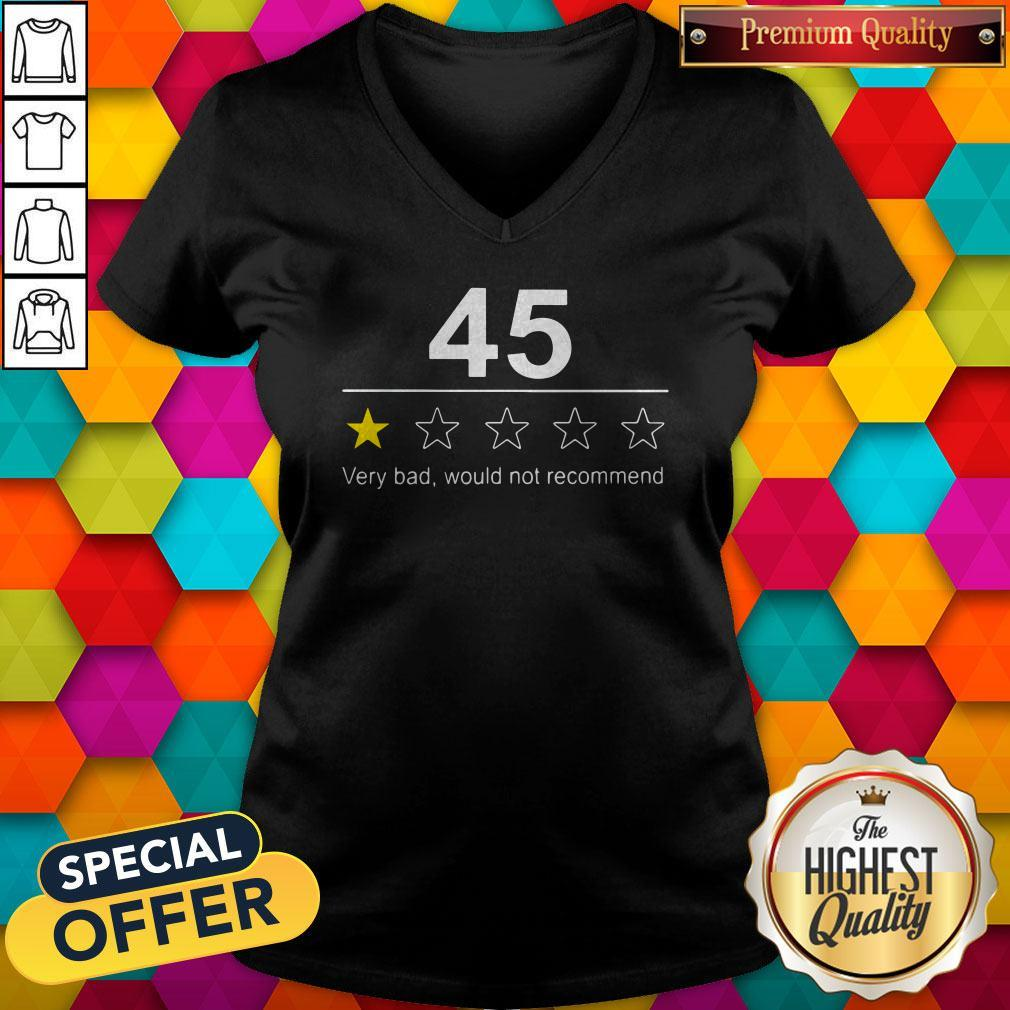 Funny 45 Very Bad Would Not Recommend V-neck